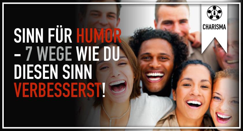Sinn für Humor – 7 Wege wie du diesen Sinn verbesserst