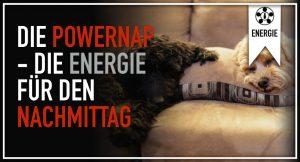 Die Powernap – Die Energie für den Nachmittag