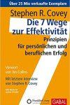 Die 7 Wege zur Effektivität: Prinzipien für persönlichen und beruflichen Erfolg.