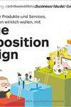 Value Proposition Design: Entwickeln Sie Produkte und Services, die Ihre Kunden wirklich wollen.