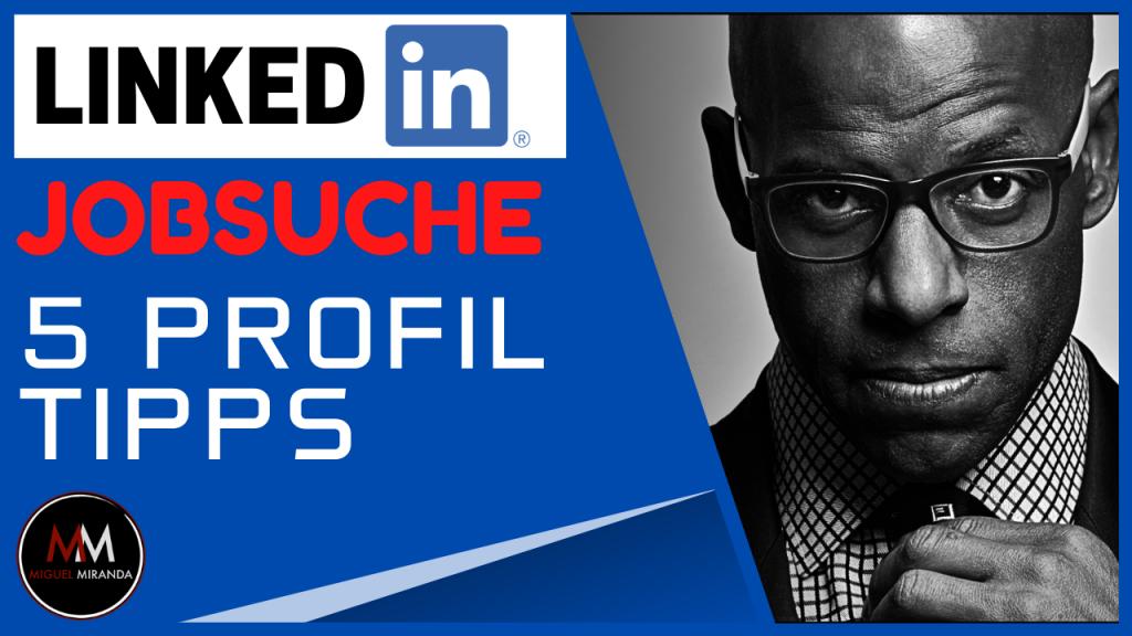 5 LinkedIn Profil Tipps | Wie Man Mit LinkedIn Einen Neuen Job Findet
